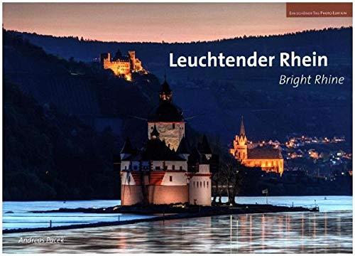 Leuchtender Rhein: Die Wunder des Welterbes. Bright Rhine - The wonders of the world heritage (Bildbände / Qualitativ hochwertige Fotobücher von ideemedia)