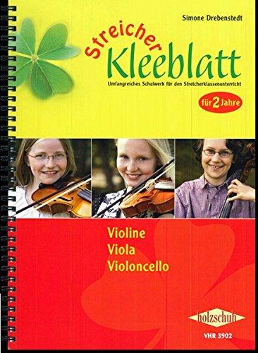 Streicher Kleeblatt: Lehrwerk zum Klassenmusizieren für Streichinstrumente, Schülerband für Violine, Viola und Violoncello: Umfangreiches Schulwerk für den Streicherklassenunterricht - für 2 Jahre