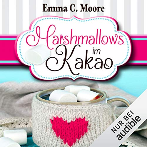 Marshmallows im Kakao     Zuckergussgeschichten 9              By:                                                                                                                                 Emma C. Moore                               Narrated by:                                                                                                                                 Katja Hirsch                      Length: 4 hrs and 51 mins     Not rated yet     Overall 0.0