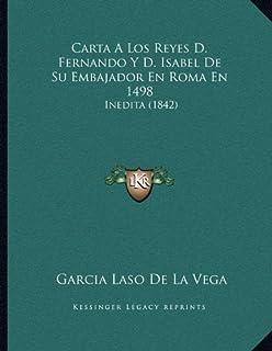 Carta a Los Reyes D. Fernando y D. Isabel de Su Embajador En Roma En 1498: Inedita (1842)