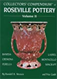 Collectors' Compendium of Roseville Pottery and Price Guide, Vol. 2: Baneda, Cremona, Ferella, Laurel, Montacello, Wincraft