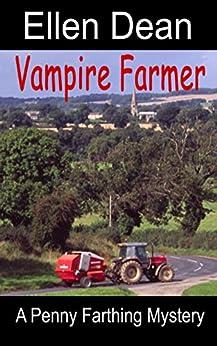 Vampire Farmer: A Penny Farthing Mystery by [Ellen Dean]