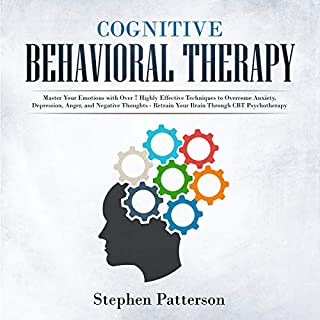 Cognitive Behavioral Therapy: An Essential CBT Guide to