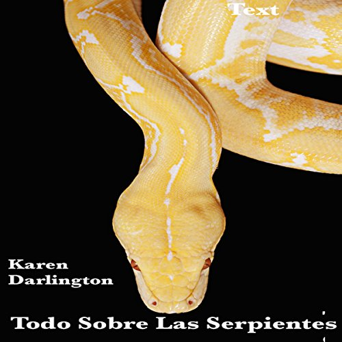 Todo Sobre Las Serpientes [All About Snakes] audiobook cover art