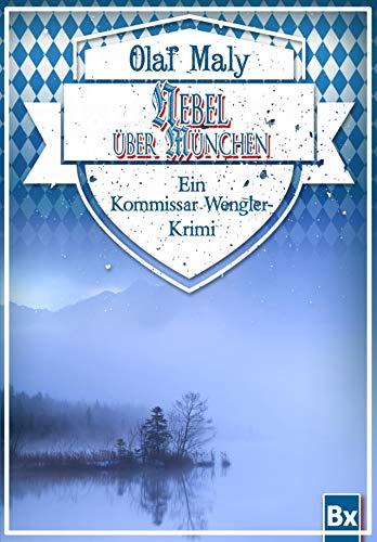 Nebel über München: Ein Kommissar Wengler-Krimi
