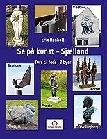 Se på kunst - Sjælland: Ture til fods i 8 byer