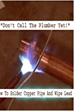 Don't Call The Plumber Yet!