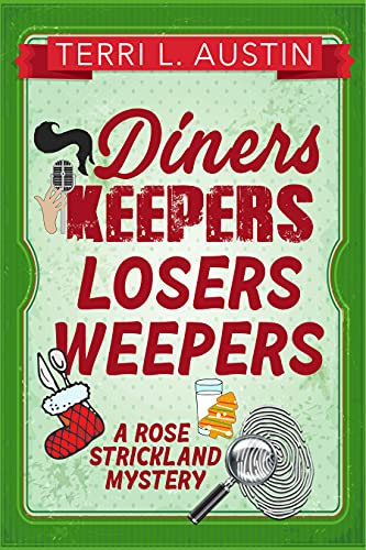 Diners Keepers, Losers Weepers (A Rose Strickland Mystery Book 4) by [Terri L. Austin]