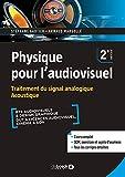 Physique pour l'audiovisuel - Traitement du signal analogique. Acoustique