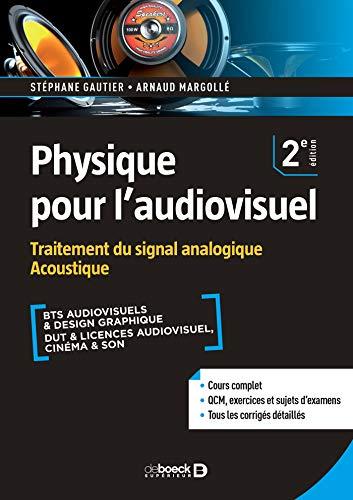 Physique pour l'audiovisuel: Traitement du signal analogique. Acoustique (2020)