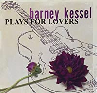 Plays For Lovers by Barney Kessel (2003-10-07)