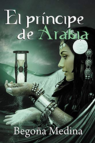 EL PRÍNCIPE DE ARABIA: Libro de fantasía, misterio, magia, romance juvenil y de aventuras (PARA TODOS LOS PÚBLICOS)