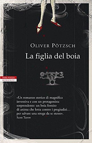 La figlia del boia (I narratori delle tavole) di [Oliver Pötzsch, Alessandra Petrelli]