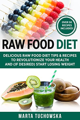 Raw Food Diet: Delicious Raw Food Diet Tips & Recipes to Revolutionize Your Health and (if desired) Start Losing Weight (Alkaline, Plant-Based Book 1) (English Edition) eBook: Tuchowska, Marta: Amazon.es: Tienda Kindle