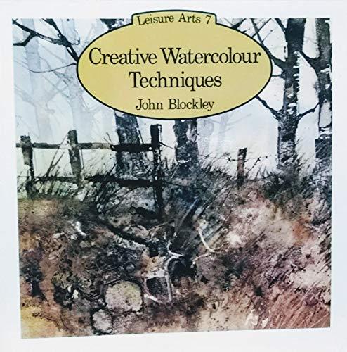 Creative Watercolor Techniques (Leisure arts 7)