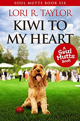 Kiwi To My Heart (The Soul Mutts Series Book 6) (English Edition)
