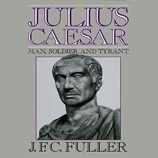 Julius Caesar     Man, Soldier, and Tyrant              Autor:                                                                                                                                 J. F. C. Fuller                               Sprecher:                                                                                                                                 Frederick Davidson                      Spieldauer: 14 Std. und 5 Min.     Noch nicht bewertet     Gesamt 0,0