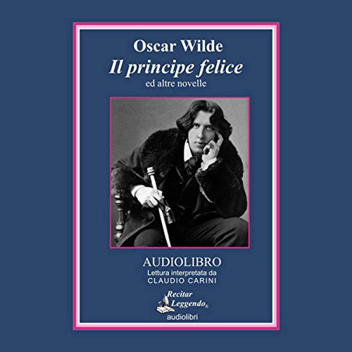 Il Principe Felice (The Happy Prince) audiobook cover art