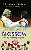 Best Selling Book You Are Born to Blossom Books by A.P.J. Abdul Kalam/ Arun Tiwari Prabhat Prakashan Best Selling Books You Are Born to Blossom