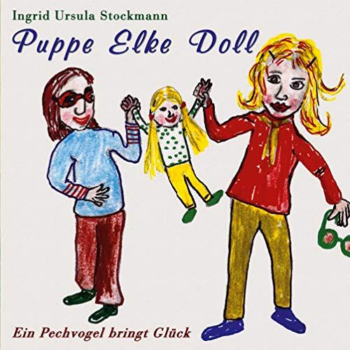 Puppe Elke Doll: Ein Pechvogel bringt Glück