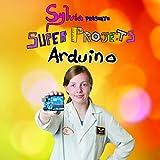 Sylvia présente - Super Projets Arduino