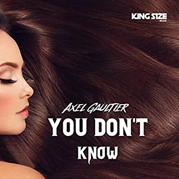 You Don't Know (King Size Musik)