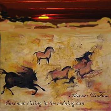 Cavemen Sitting in the Evening Sun