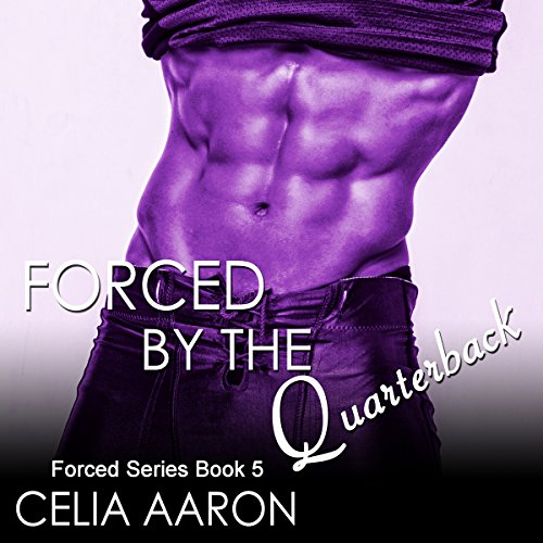 Forced by the Quarterback: Forced Series, Book 5