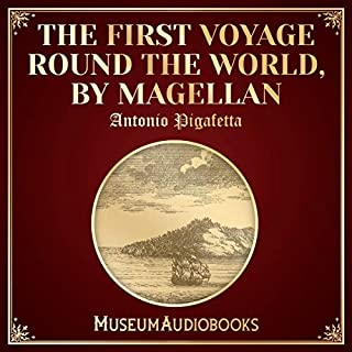 The First Voyage Round the World by Magellan                   By:                                                                                                                                 Antonio Pigafetta                               Narrated by:                                                                                                                                 Ginger Walton                      Length: 5 hrs and 2 mins     Not rated yet     Overall 0.0