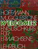 Welcome 2. Englischkurs für Erwachsene: Welcome, Bd.2, Lehrbuch