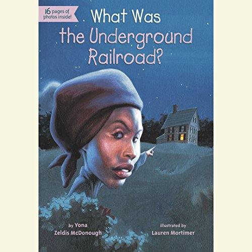 What Was the Underground Railroad?: Who Was...?