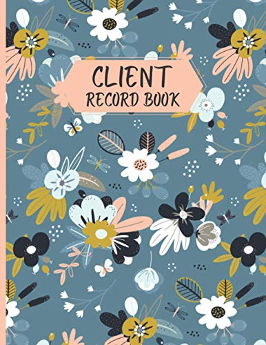 Client Record Book: Client Data Organizer - Logbook and Record Keeper for Managing Customers