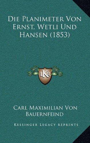 Die Planimeter Von Ernst, Wetli Und Hansen (1853)