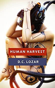 Human Harvest: Immortal Race by [D.C. Lozar]