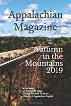 Appalachian Magazine: Autumn In the Mountains: A collection of stories & articles highlighting the legends, travel destinations, history and lifestyle of Appalachia (2019)