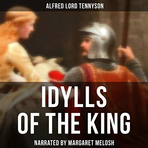 Idylls of the King audiobook cover art
