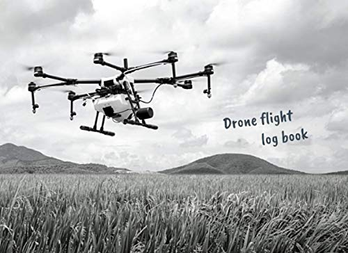 DRONE FLIGHT LOG BOOK: Keep Track of your Flights and Aircraft Maintenance   Tracker & Organizer for Drone Pilots.