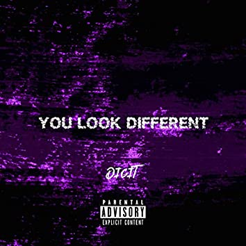 You Look Different
