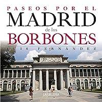 Paseos por el Madrid de los Borbones