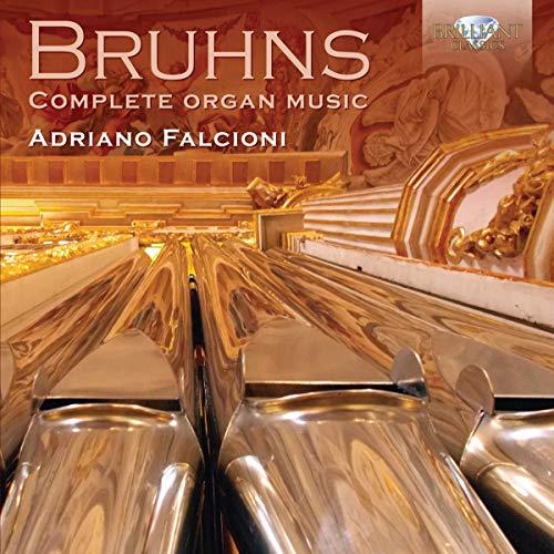 Bruhns : l'Œuvre pour Orgue. Falcioni