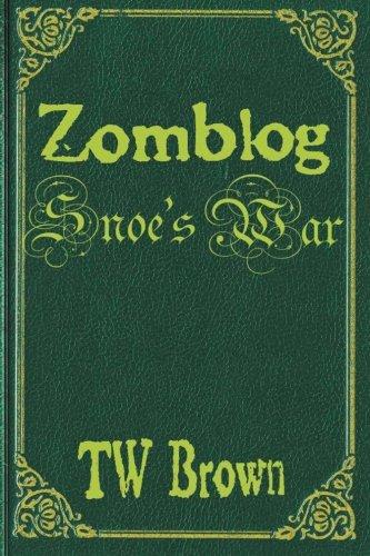 Download Zomblog: Snoe's War (Volume 5) 1936730871