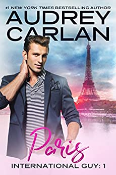 Paris (International Guy Book 1) by [Audrey Carlan]