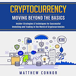 Cryptocurrency: Moving Beyond the Basics audiobook cover art