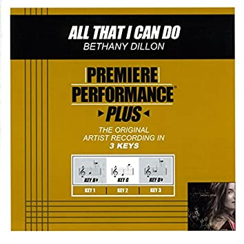 Premiere Performance Plus: All That I Can Do
