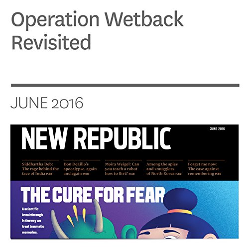 Operation Wetback Revisited audiobook cover art
