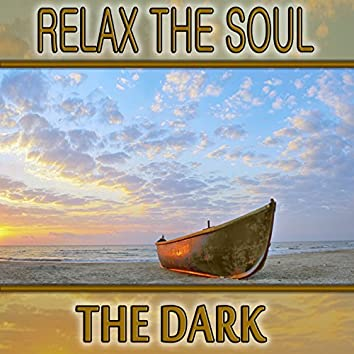Relax the Soul: The Dark