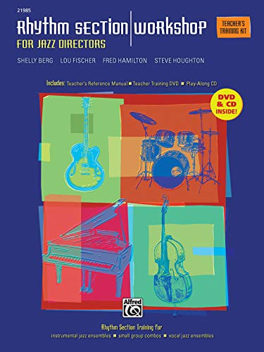 Rhythm Section Workshop for Jazz Directors: Rhythm Section Training for Instrumental Jazz Ensembles * Small Group Combos * Vocal Jazz Ensembles (Teacher's Training Kit), Book, DVD & CD