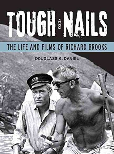 [Tough as Nails: The Life and Films of Richard Brooks] (By: Douglass K. Daniel) [published: April, 2011]