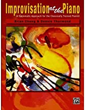 [Improvisation at the Piano: A Systematic Approach for the Classically Trained Pianist] [Author: Cooper, Crispin] [March, 2007]