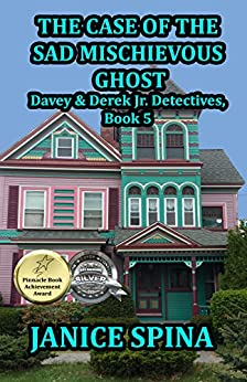 The Case of the Sad Mischievous Ghost (Davey & Derek Junior Detectives Series Book 5) by [Janice Spina, John Spina]